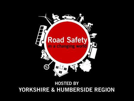 Kirklees Road Safety Champions Group Kirklees Road Safety Champs Who are we? What do we do? Why?