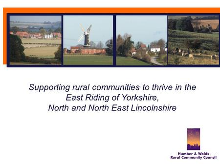 Supporting rural communities to thrive in the East Riding of Yorkshire, North and North East Lincolnshire.