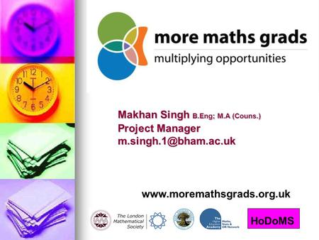 Makhan Singh B.Eng; M.A (Couns.) Project Manager HoDoMS