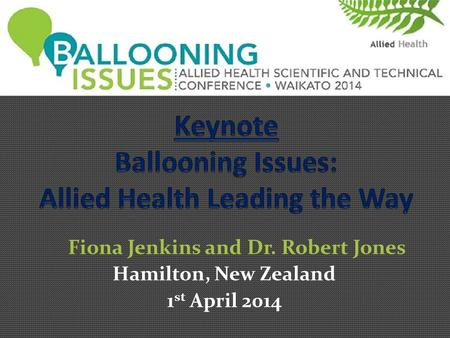 Fiona Jenkins and Dr. Robert Jones Hamilton, New Zealand 1 st April 2014.