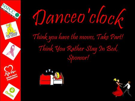 Think you have the moves, Take Part! Think You Rather Stay In Bed, Sponsor!