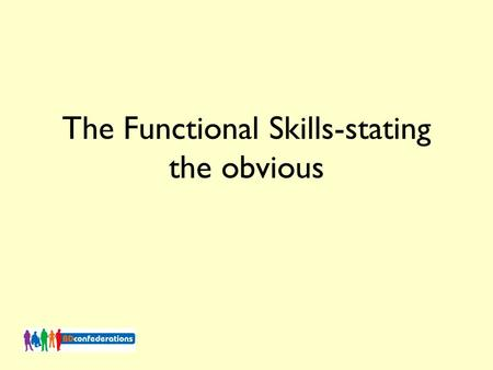 The Functional Skills-stating the obvious. Achievement at Level 2 = 57% Achievement at Level 1 - 88% Failure to achieve at Level 2 = 43% Failure to achieve.