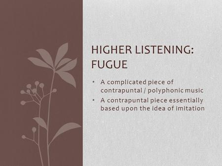 Higher listening: fugue