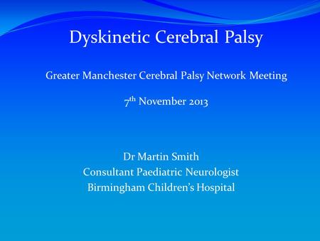Dyskinetic Cerebral Palsy