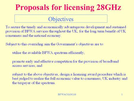BFWACG(00)161 Proposals for licensing 28GHz Objectives.