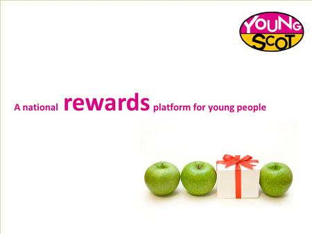A national rewards platform for young people. Building on the success of the card … Young Scot is developing a national rewards platform for young people.