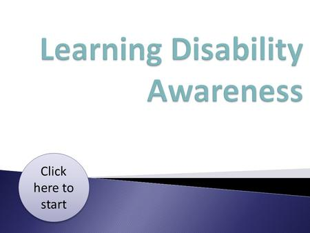 "Click here to start Click here to start. The government white paper ""Valuing People"" defined learning disability as: A significantly reduced ability to."