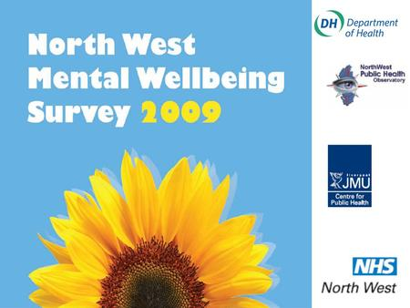 Mental wellbeing policy DH policy – New Horizons 2009 recognises more needs to be done to promote population mental health and wellbeing:  To build resilience.
