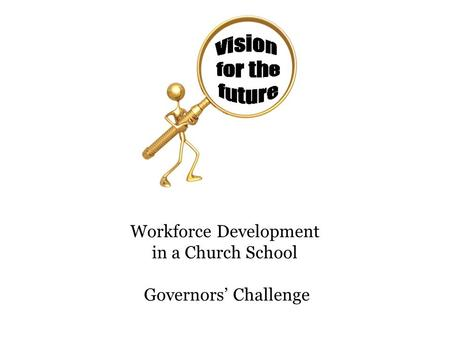 Workforce Development in a Church School Governors' Challenge.