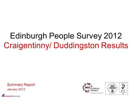 Edinburgh People Survey 2012 Craigentinny/ Duddingston Results Summary Report January 2013.