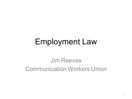 Employment Law Jim Reeves Communication Workers Union 1.