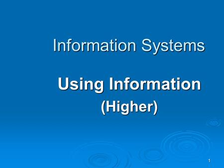 1 Information Systems Using Information (Higher).