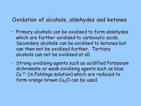 Oxidation of alcohols, aldehydes and ketones