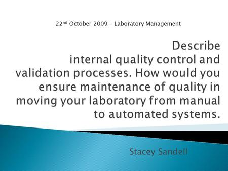 Stacey Sandell 22 nd October 2009 – Laboratory Management.