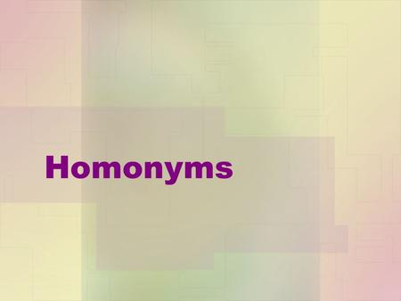 Homonyms A flower found in your eye. iris Look at this to see what the time is. watch.