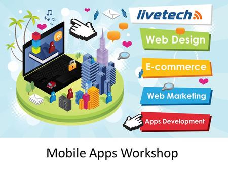 Mobile Apps Workshop. Overview 1. The App Marketplace 2. What Makes a great App, design tips 3. Build and Deploy - Development Costs / Timescales.