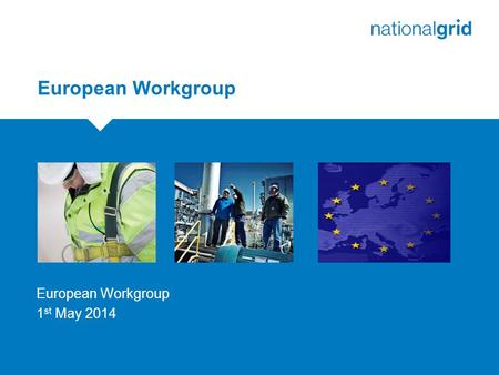 European Workgroup 1st May 2014