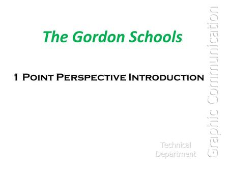 The Gordon Schools 1 Point Perspective Introduction.