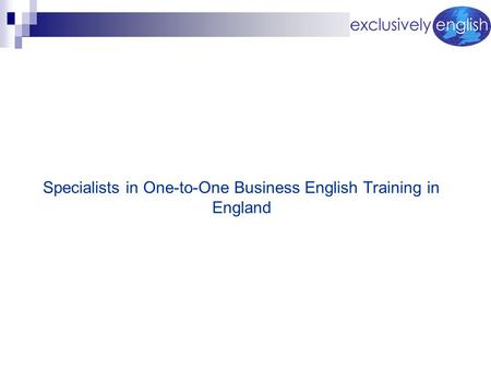Specialists in One-to-One Business English Training in England.