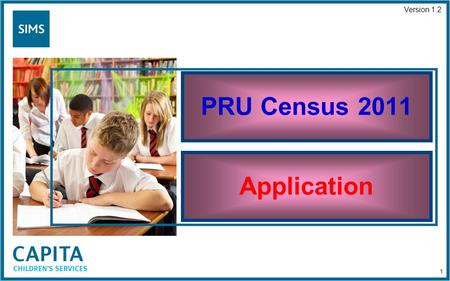 PRU Census 2011 Application Version 1.2 1. PRU Census 2011 Open the Application 2.
