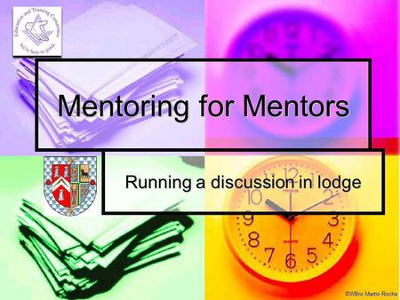 ©WBro Martin Roche Mentoring for Mentors Running a discussion in lodge.