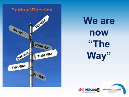 "We are now ""The Way"". Recap Jesus is The WayJesus is The Way To the FatherTo the Father To the Holy SpiritTo the Holy Spirit Ephesians 1:13-14 (NIVUK)Ephesians."