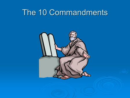 The 10 Commandments. What is the story behind the 10 commandments?  Who was Moses?  Where did this happen?  How was God involved?