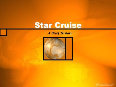 Star Cruise A Brief History. How We Started In The Beginning It was the year 2046 the panic over the great fluffy sponge migration was reaching a level.