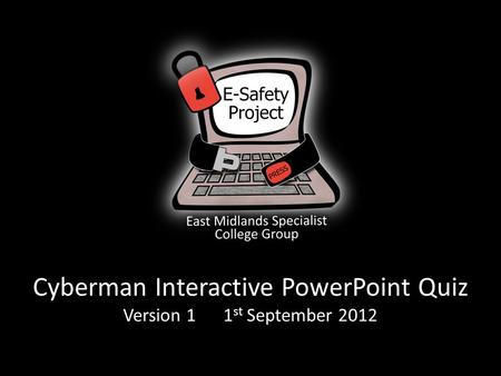Cyberman Interactive PowerPoint Quiz Version 11 st September 2012.