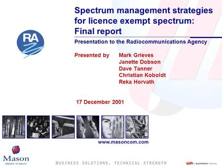 Www.masoncom.com Spectrum management strategies for licence exempt spectrum: Final report Presentation to the Radiocommunications Agency Presented by Mark.