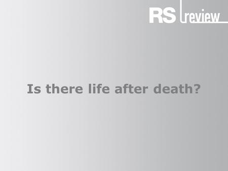 Is there life after death?. Post-mortem existence Many people find the prospect of a post-mortem existence highly desirable for many reasons: There should.