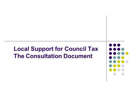 Local Support for Council Tax The Consultation Document.