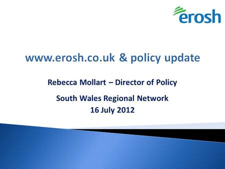 Rebecca Mollart – Director of Policy South Wales Regional Network 16 July 2012.