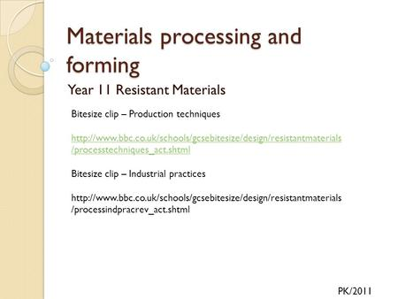Materials processing and forming Year 11 Resistant Materials PK/2011 Bitesize clip – Production techniques