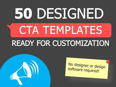 No designer or design software required!. TABLE OF CONTENTS ABOUT THE CTA BUTTONS …………………………………… 3 USING HEX COLORS & TIPS FOR CUSTOMIZING……… 5 5 SETS.