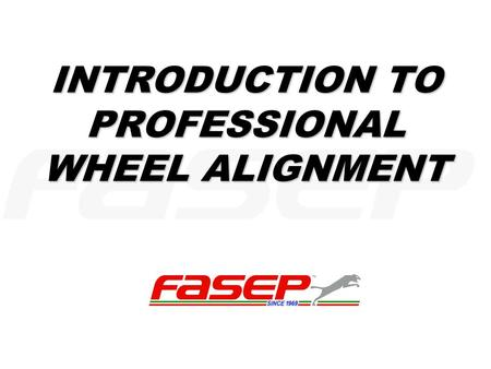 INTRODUCTION TO PROFESSIONAL WHEEL ALIGNMENT. GENERAL ''VEHICLE ATTITUDE'' is taken to mean the geometric condition of all the parts which contribute.