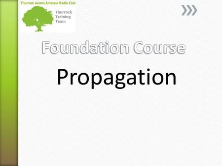 Foundation Course Propagation.