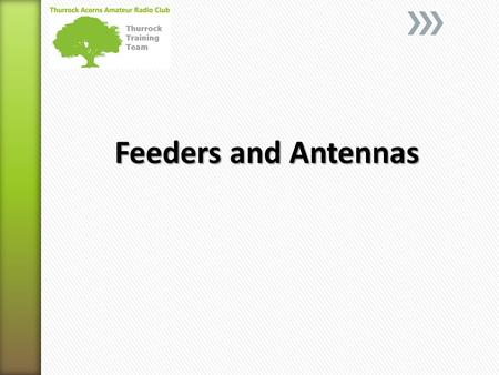 Feeders and Antennas.