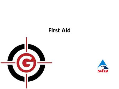 "First Aid. Duties of a First Aider. Course Objective ""To ensure you leave here with an awareness of the basics of First Aid and improved confidence to."