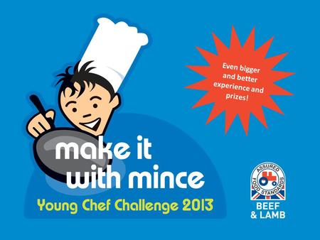 Even bigger and better experience and prizes!. www.simplybeefandlamb.co.uk/makeitwithmince Tempted? Find out more!