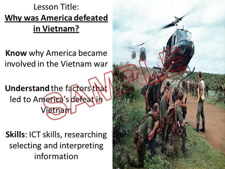 Lesson Title: Why was America defeated in Vietnam? Know why America became involved in the Vietnam war Understand the factors that led to America's defeat.