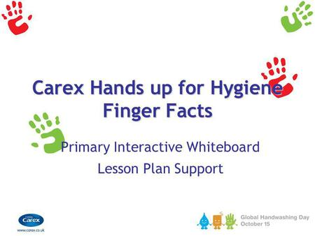 Carex Hands up for Hygiene Finger Facts Primary Interactive Whiteboard Lesson Plan Support.