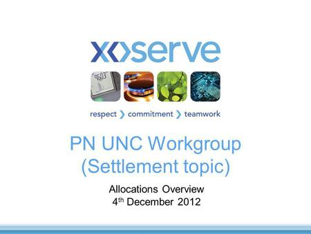 PN UNC Workgroup (Settlement topic) Allocations Overview 4 th December 2012.