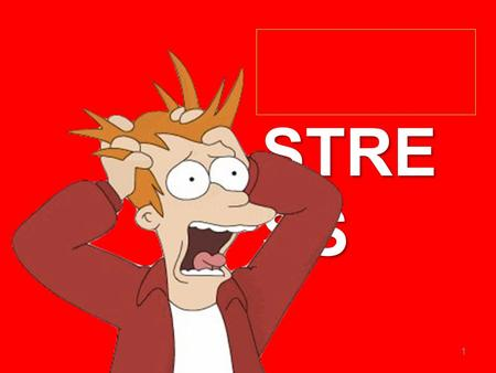 1 STRE SS STRE SS. The specification 2 WHAT IS STRESS?  What you feel when there is a lack of fit between the person and their environment (i.e. where.