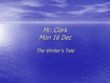 Mr. Clark Mon 16 Dec The Winter's Tale. Essay for Monday 6 th Jan In Shakespeare's later plays, children and young people symbolise a regenerative spirit.