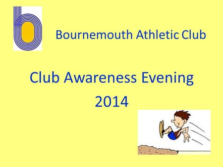 Bournemouth Athletic Club Club Awareness Evening 2014.