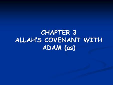 CHAPTER 3 ALLAH'S COVENANT WITH ADAM (as). The Barzakh According to Islam and all divinely revealed religions, when a person dies on earth he will not.