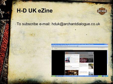 H-D UK eZine To subscribe