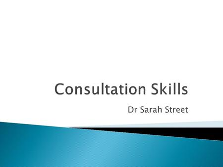 Dr Sarah Street.  Why is it important?  Are there problems in communication between doctors and patients?  Can clinical communication skills be learnt.