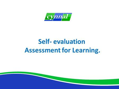 Self- evaluation Assessment for Learning.. Self- evaluation: AfL Sub Group meeting: June 2010 Aims:  Help schools identify effective AfL features  Prepare.